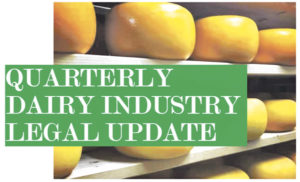Quarterly dairy industry legal update